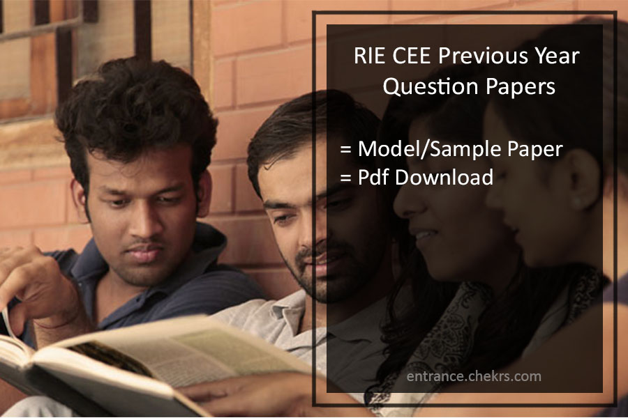 RIE CEE Previous Year Question Papers with Solutions-PDF Download