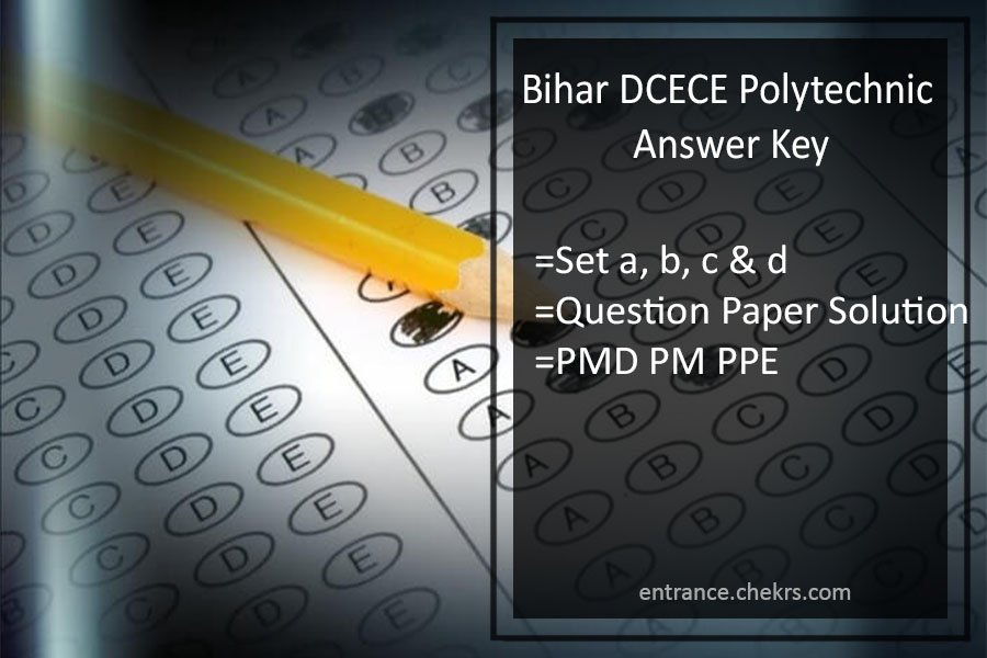 Bihar DCECE Polytechnic Answer Key 2017- Entrance Exam PPE PMD PM
