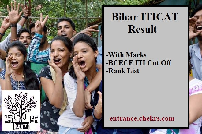 Bihar ITICAT Result With Marks, BCECE ITI Cut Off, Rank List @bceceboard.com