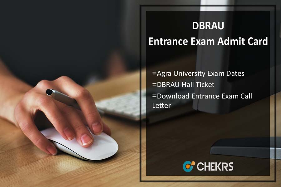 DBRAU Entrance Exam Admit Card, Agra University Exam Dates