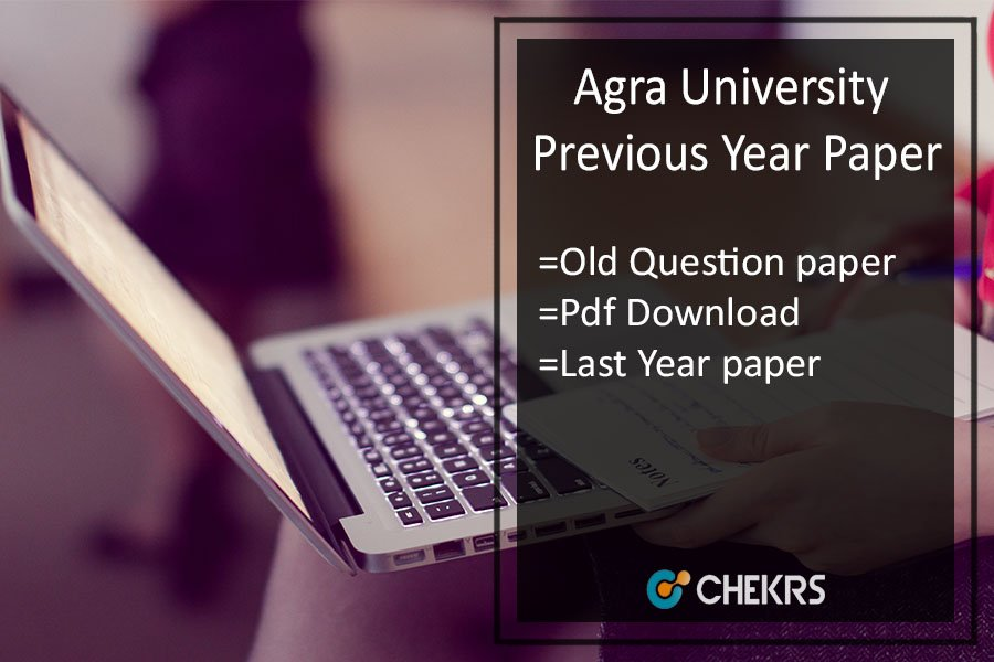 Agra University Previous Year Papers