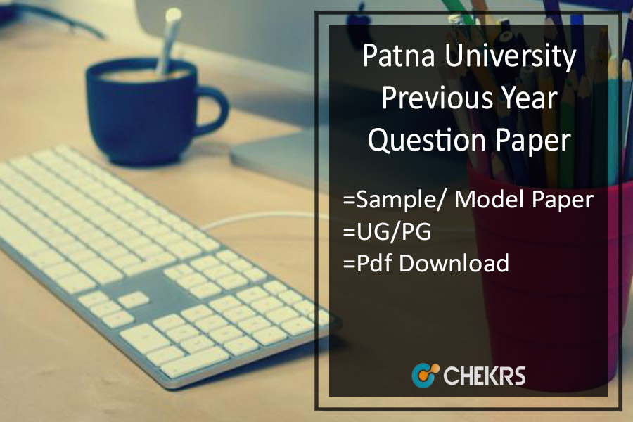 Patna University Previous Year Question Paper- UG PG Sample/ Model Papers