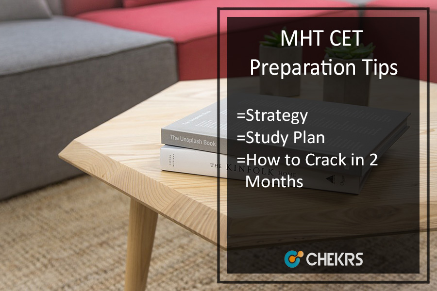 How To Crack MHT CET 2019 - Preparation Tips, 2 Month Strategy