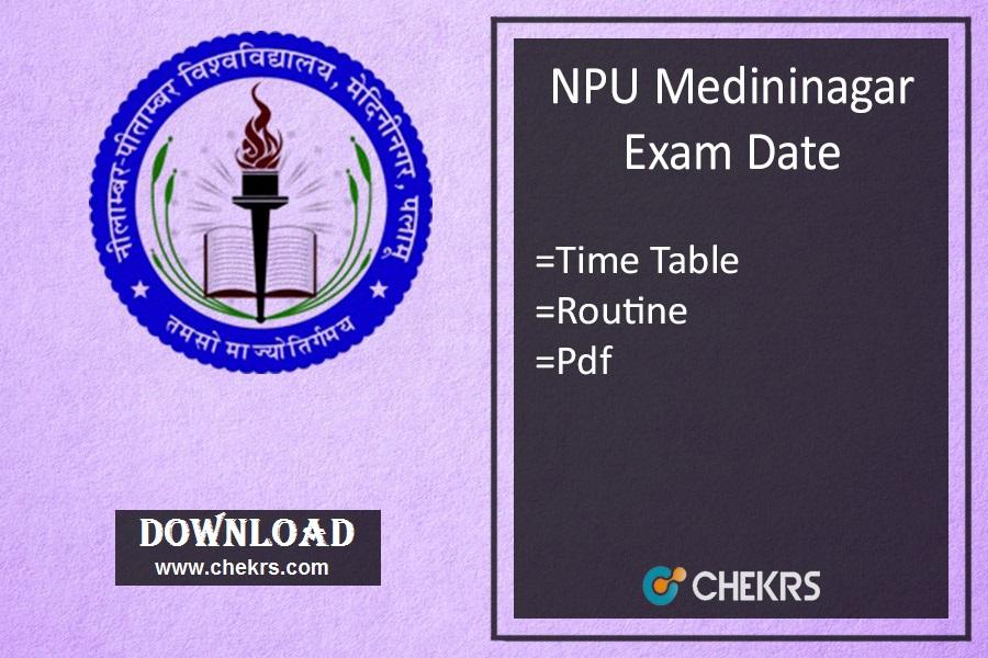 NPU Medininagar Exam Date 2018-19