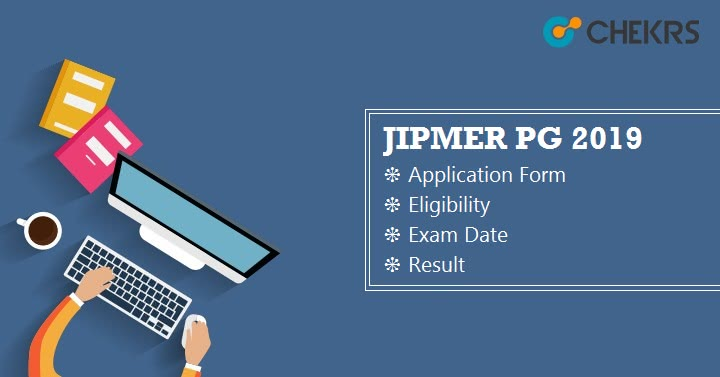 JIPMER PG 2019 Application Form, Exam Date