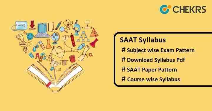 SAAT 2019 Syllabus Pdf Download - Exam Pattern (Subject Wise)