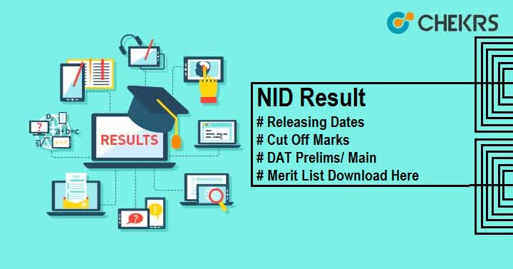 NID Result 2019 Dates, Cut Off, DAT Prelims/ Main, Merit List Download