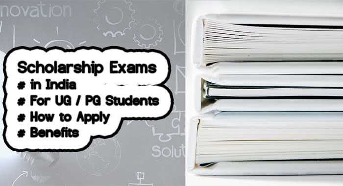 Scholarship Exams 2019 - 2020 In India, for UG/ PG Students