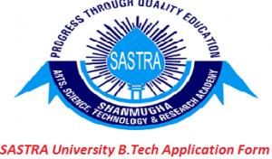 SASTRA University B.Tech Application Form 2017