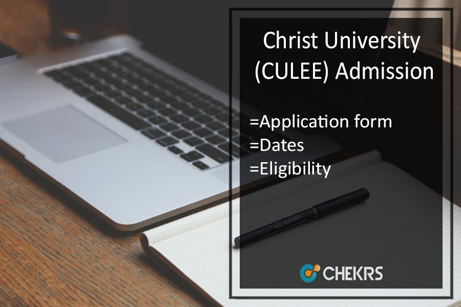 Christ University (CULEE) Admission | Application Form Dates