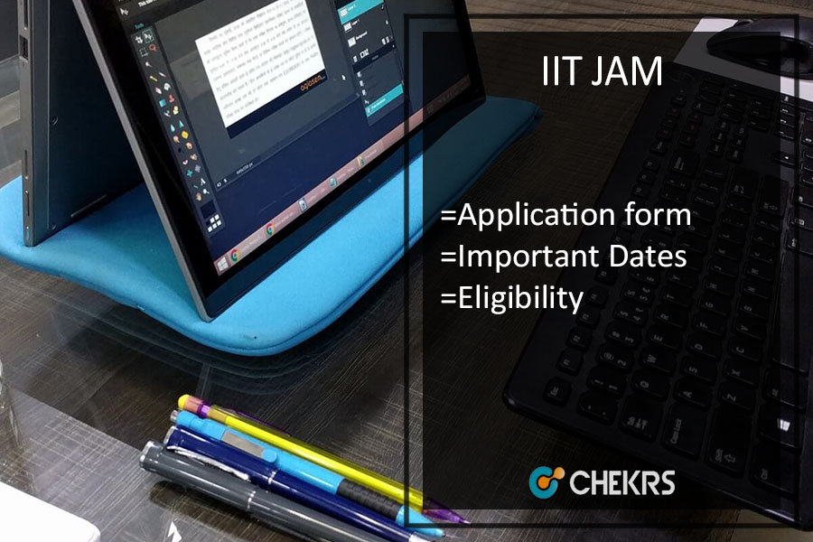 IIT JAM Application Form | Eligibility | Exam Date | Syllabus