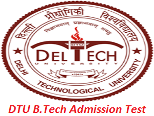 DTU B. Tech Admission Test 2017