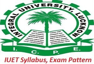 IUET Syllabus, Exam Pattern 2017