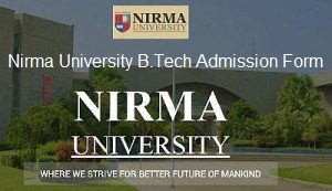 Nirma University B.Tech Admission Application Form 2017