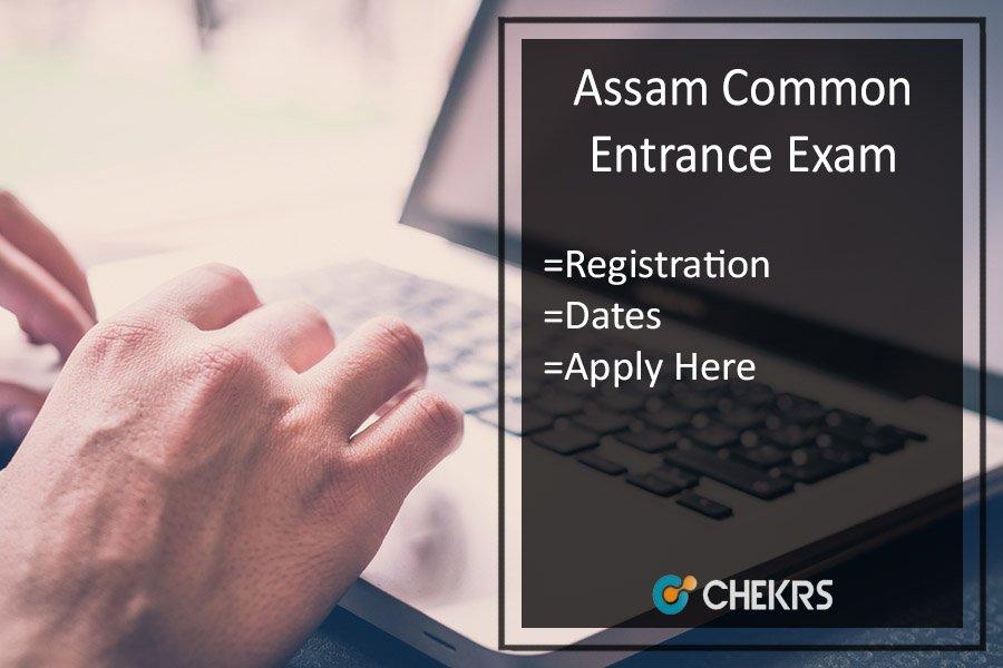Assam CEE Application Form, Dates, Eligibility, Syllabus