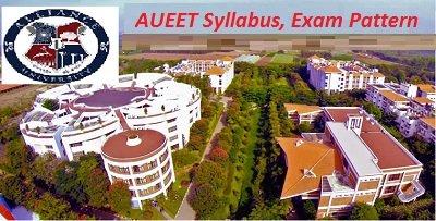 AUEET Syllabus, Exam Pattern 2017
