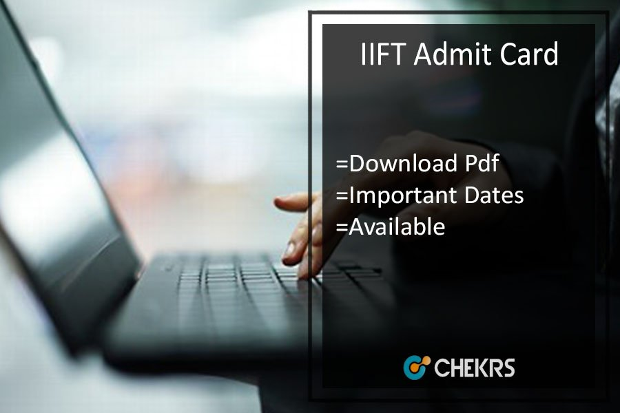 IIFT Admit Card - IIFT MBA Exam Call Letter | Hall Ticket