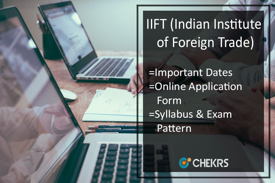 IIFT Application Form | Important Dates | Syllabus & Exam Pattern