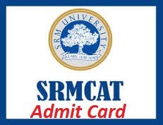 SRMCAT Admit Card 2017