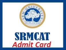 SRMCAT Admit Card 2017