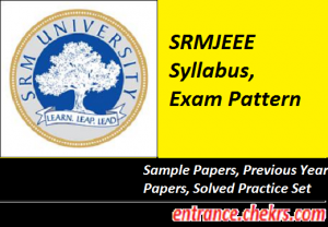SRMJEEE 2017 Syllabus, Exam Pattern