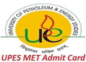 UPES MET Admit Card 2017