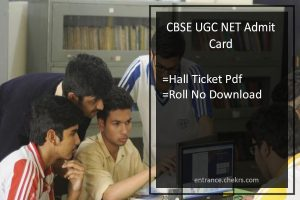 CBSE UGC NET Admit Card- Hall Ticket, Call Letter, Roll No Download
