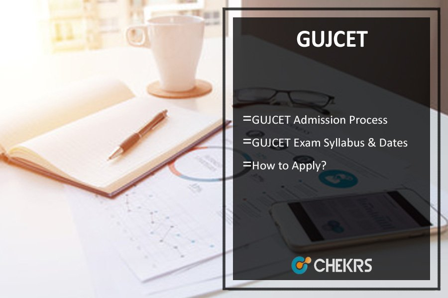 GUJCET - Date, Application Process, Exam Pattern, Syllabus