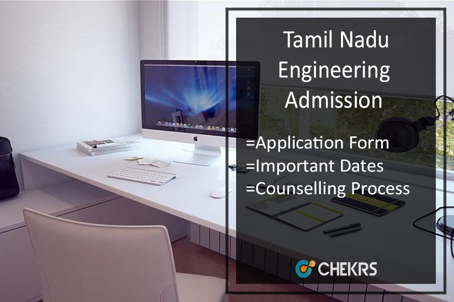 TNEA - Application Form, Date, Eligibility, Rank List, Counselling