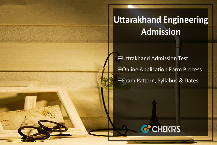 Uttarakhand Admissions - Application Form, Dates, Syllabus