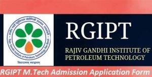 RGIPT M.Tech Admission Application Form 2017