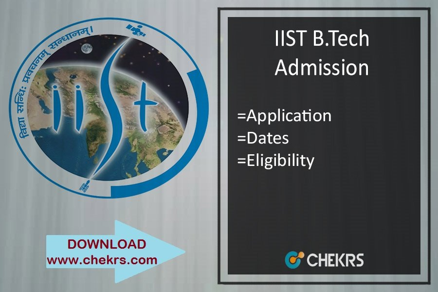 IIST BTech Admission - Application, Dates, Eligibility, Counselling