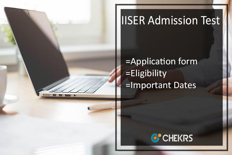 IISER Registration, Exam Dates, Syllabus & Exam Pattern