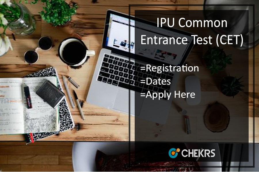 IPU CET Dates, Registration, Eligibility, Syllabus, Exam Pattern