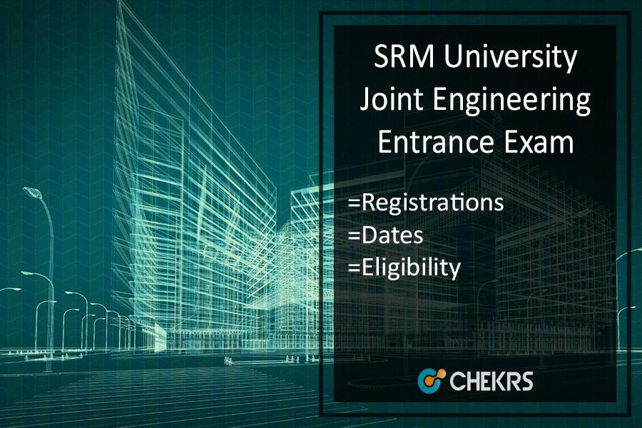 SRMJEEE Registration, Syllabus, Exam Pattern, Admit Card