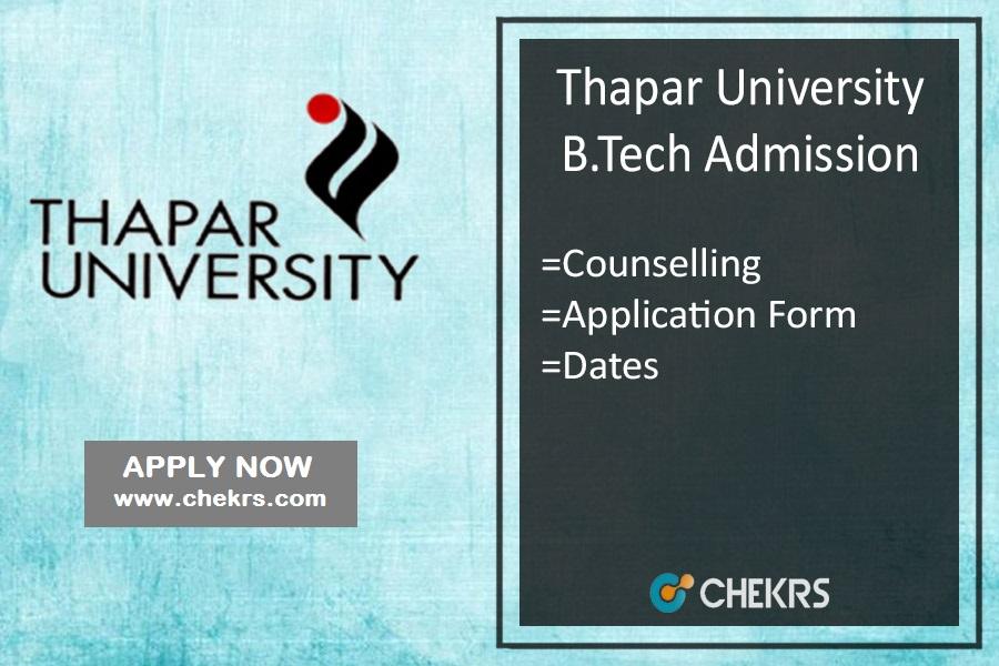 Thapar University B.Tech Admission - Application Form, Dates, Counselling