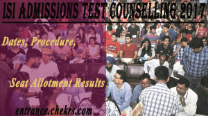 ISI admission test counselling schedule