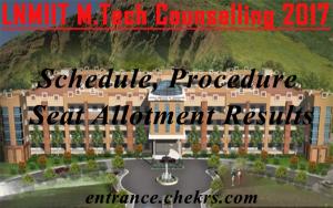LNMIIT M.tech counselling schedule