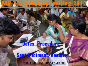 MP M.Tech Counselling Schedule