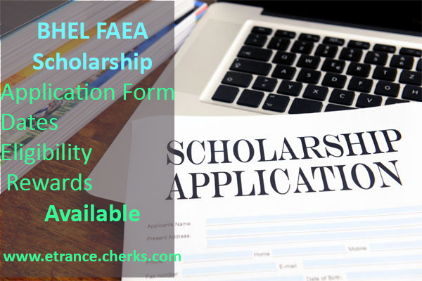 FAEA BHEL Scholarship for undergraduate studies- form, date