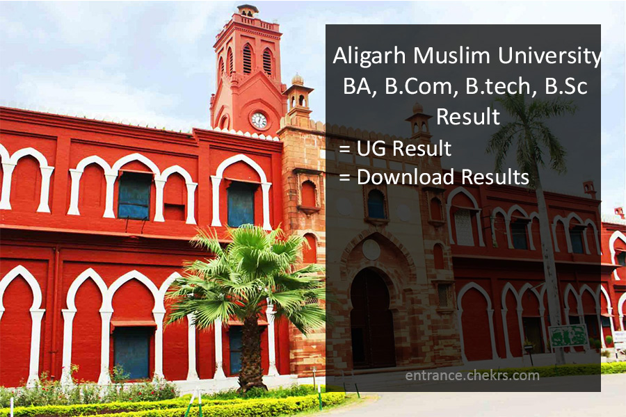 Aligarh University BSC BCOM B.Tech BCA Result, AMU 1st, 2nd, 3rd Year Results