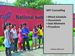 NIFT Counselling, Bftech Schedule, Documents, Seat Allotment Procedure