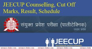 JEECUP Counselling, Cut Off Marks, Result, Schedule