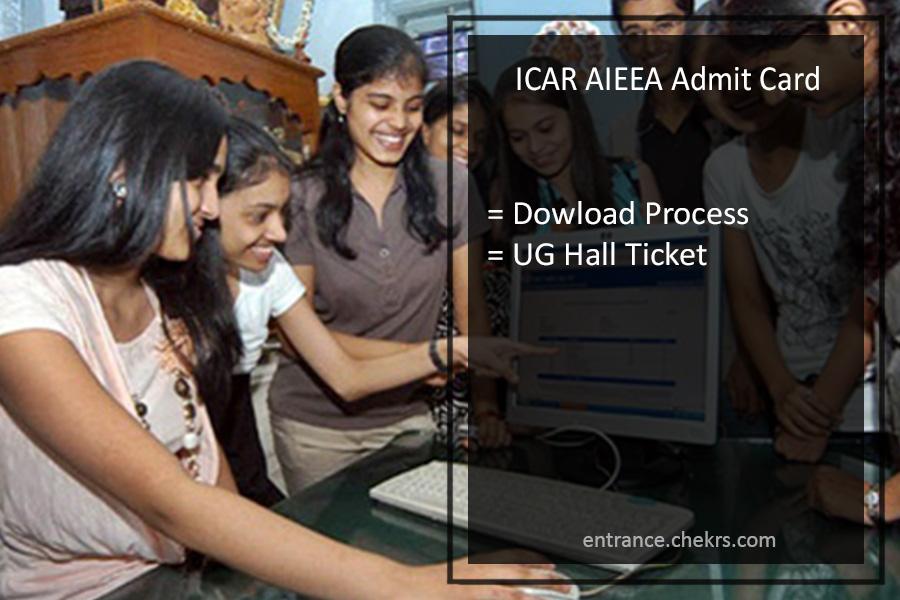 ICAR AIEEA Admit Card Download UG Hall Ticket @icar.org.in
