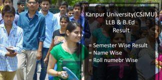 Kanpur University LLB 2nd/ 4th/ 6th Semester Result- CSJMU B.Ed Scorecard
