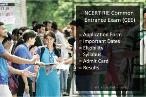 RIE CEE Exam-Application Form, Dates, Eligibility, Syllabus