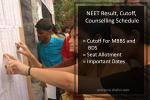 NEET Expected cut off marks, Result date, counselling schedule