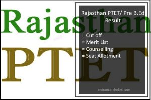 ptet2017.com, Rajasthan PTET Result- Pre B.Ed Cutoff, Counselling Dates