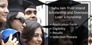 Sahu Jain Trust Scholarship - Inland, Form, Eligibility, Result