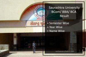 Saurashtra University BCOM BBA BCA Result- 2nd 4th 6th Semester Result